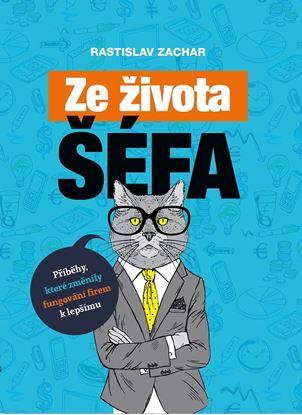 Obrázek Ze života šéfa - Rastislav Zachar